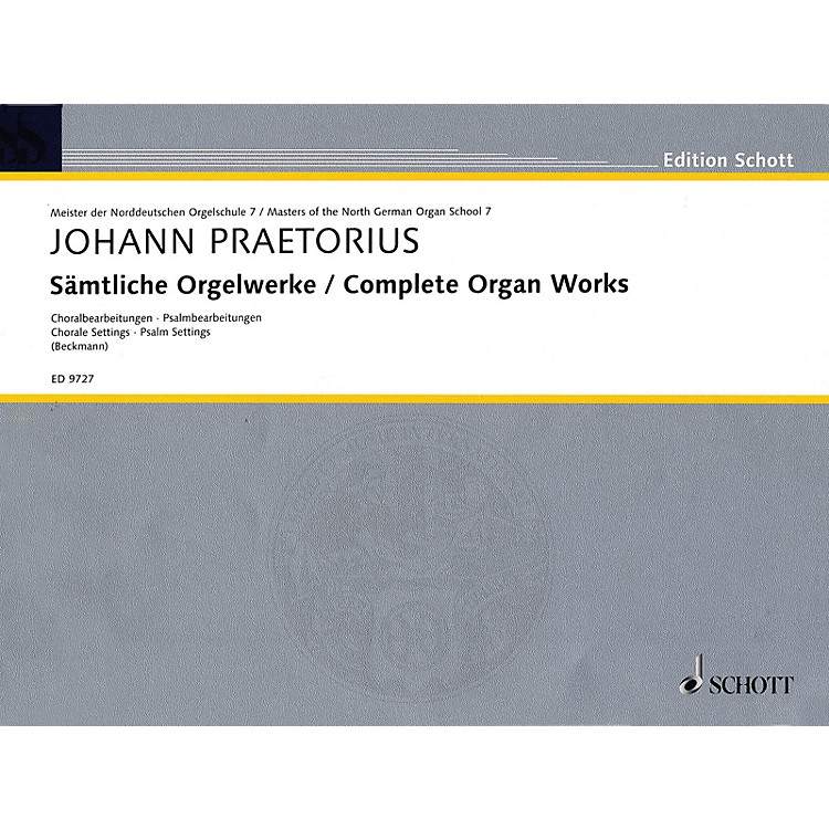 Schott Complete Organ Works (Masters of the North German Organ School Series) Schott Series