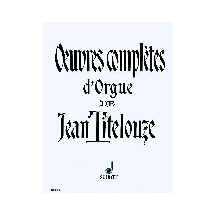 SchottComplete Organ Works of Jean Titelouze Schott Series