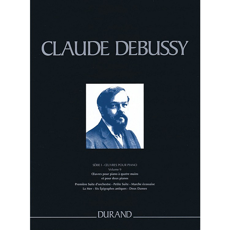 Editions DurandComplete Works - Series 1, Volume 9 CRITICAL EDITIONS Series Softcover Composed by Claude Debussy