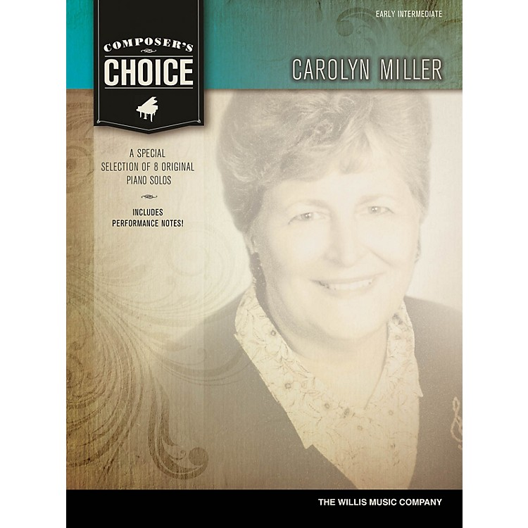 Willis MusicComposer's Choice - Carolyn Miller (Early Inter Level) Willis Series by Carolyn Miller