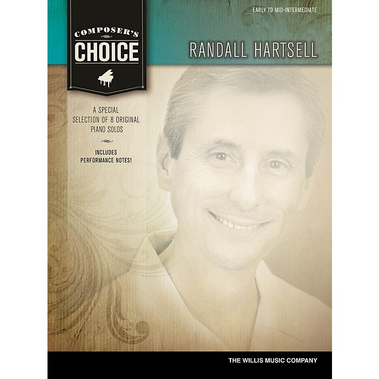 Willis MusicComposer's Choice - Randall Hartsell (Early to Mid-Inter Level) Willis Series by Randall Hartsell