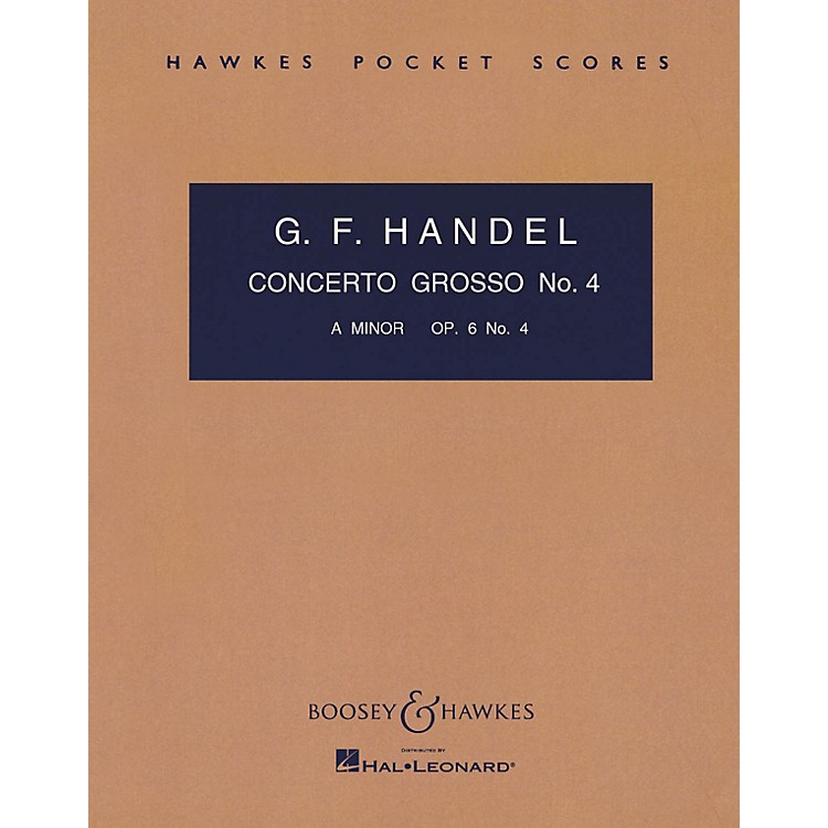 Boosey and HawkesConcerto Grosso, Op. 6, No. 4 (in A minor) Boosey & Hawkes Scores/Books Series by George Friedrich Handel