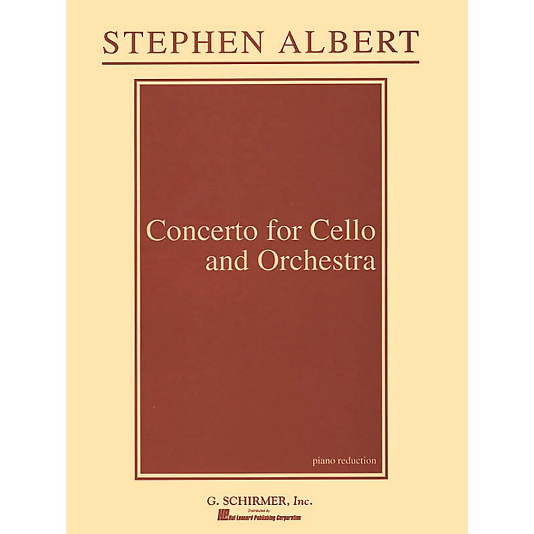 G. SchirmerConcerto for Cello and Orchestra (Piano Reduction) String Series Composed by Stephen Albert
