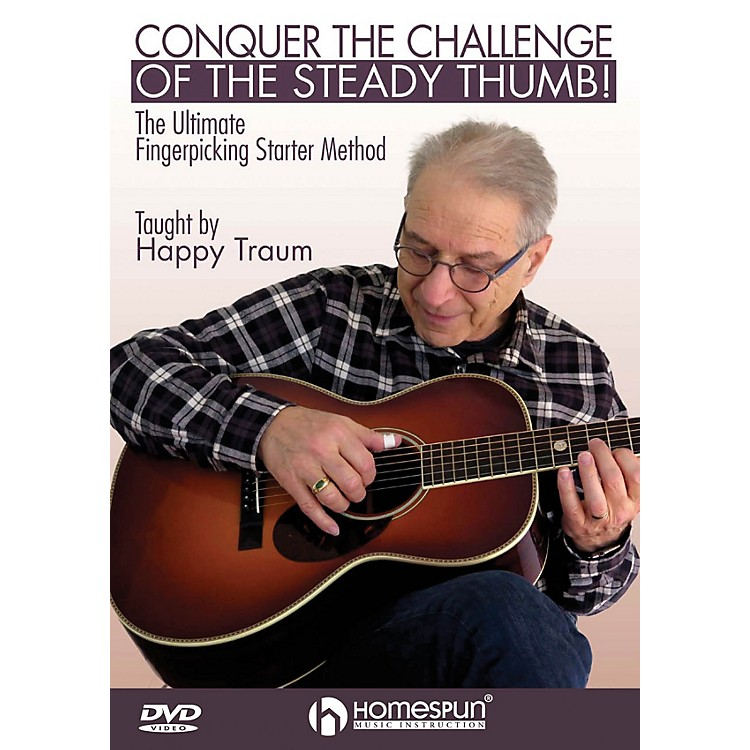 HomespunConquer the Challenge of the Steady Thumb! Homespun Tapes Series DVD Written by Happy Traum