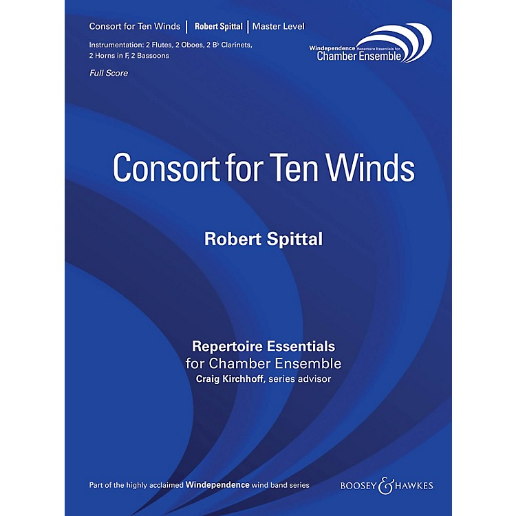 Boosey and Hawkes Consort for Ten Winds (Woodwind Ensemble) Windependence Chamber Ensemble Series by Robert Spittal