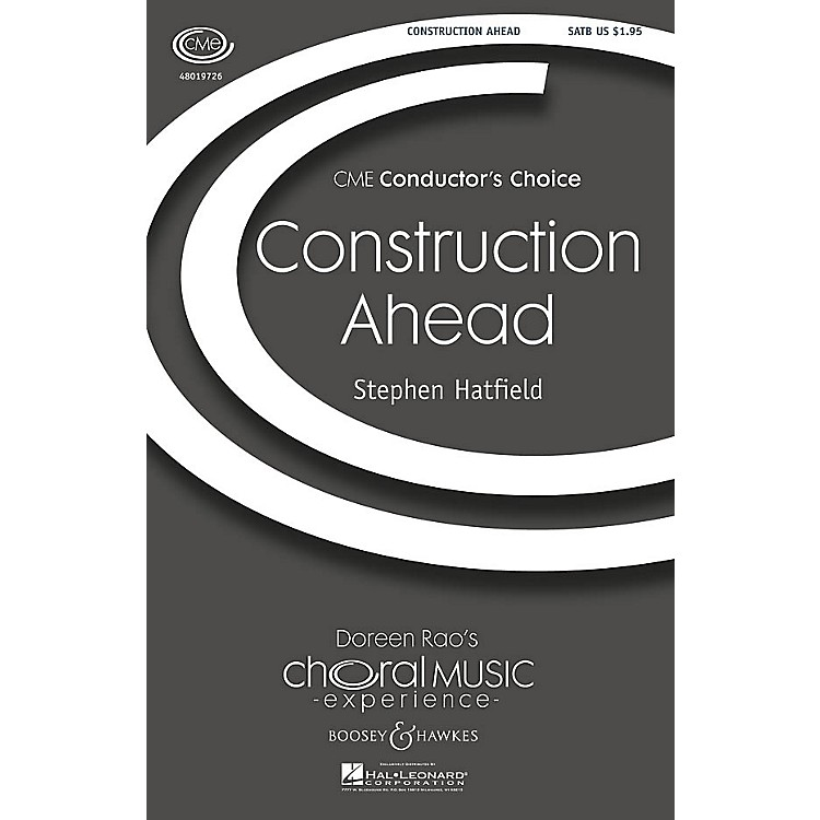Boosey and HawkesConstruction Ahead (CME Conductor's Choice) SATB composed by Stephen Hatfield