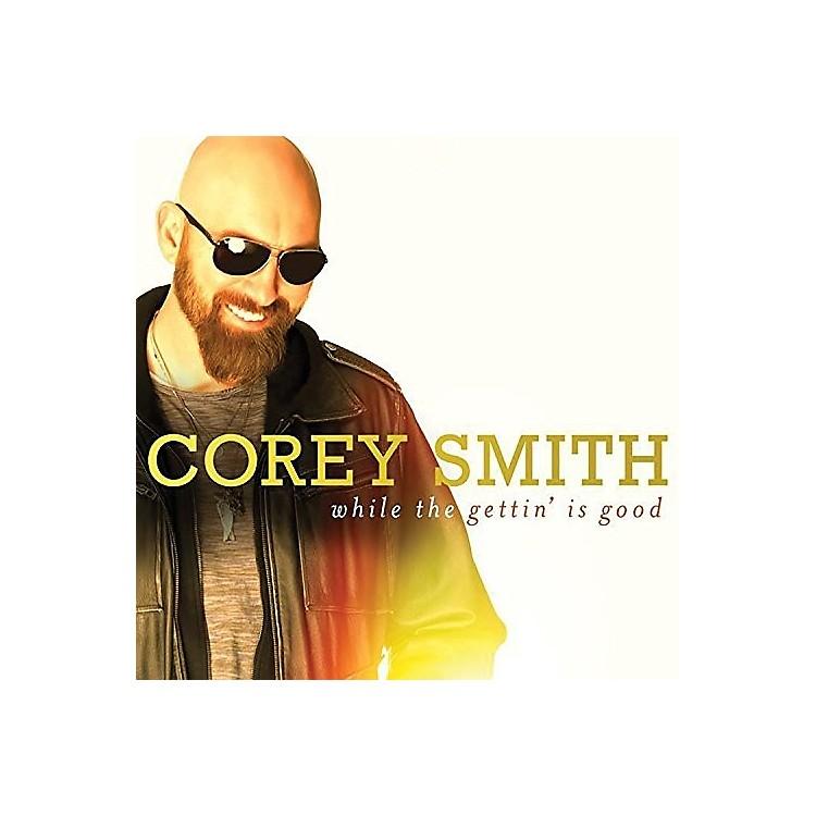 AllianceCorey Smith - While the Gettin' Is Good