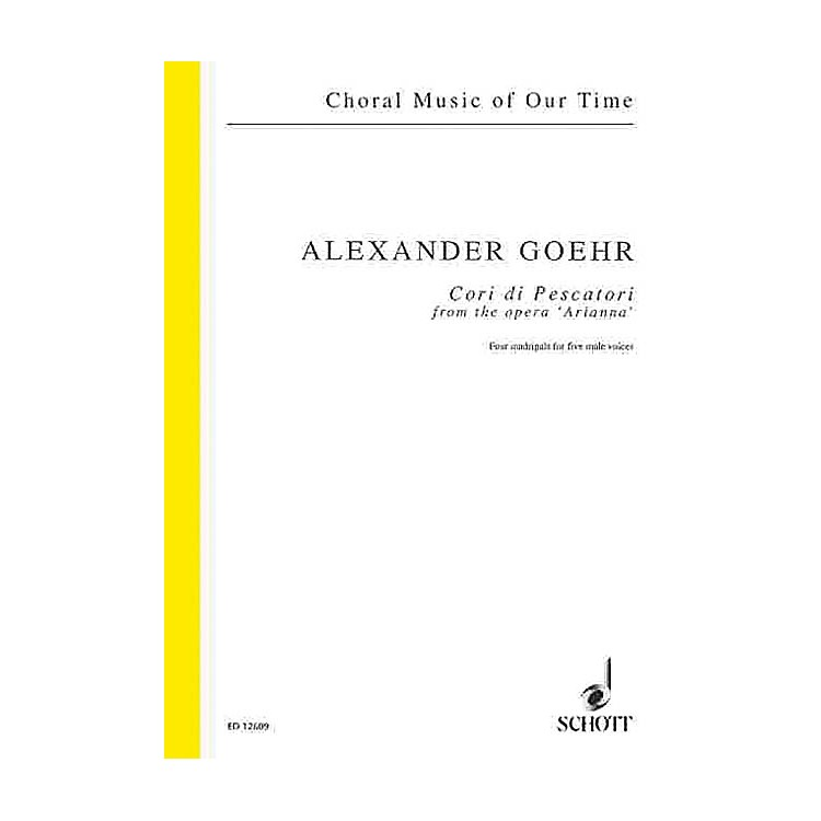 SchottCori di Pescatori from the opera Arianna, op. 58b Composed by Alexander Goehr