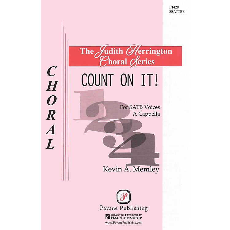 PavaneCount on It! SATB DV A Cappella composed by Kevin A. Memley