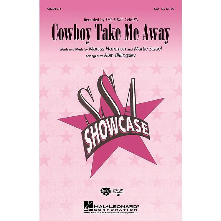 Hal LeonardCowboy Take Me Away SSA by The Dixie Chicks arranged by Alan Billingsley