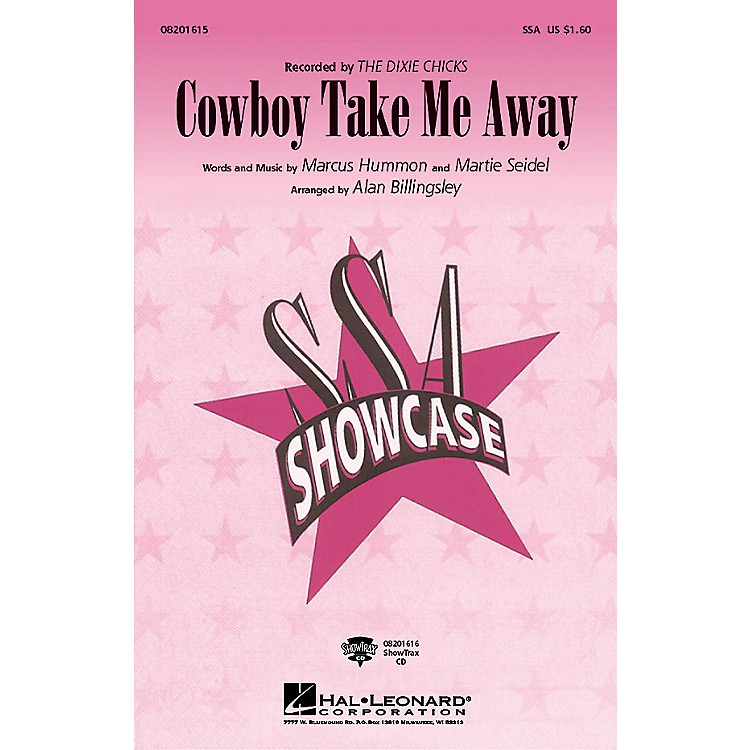 Hal LeonardCowboy Take Me Away ShowTrax CD by The Dixie Chicks Arranged by Alan Billingsley