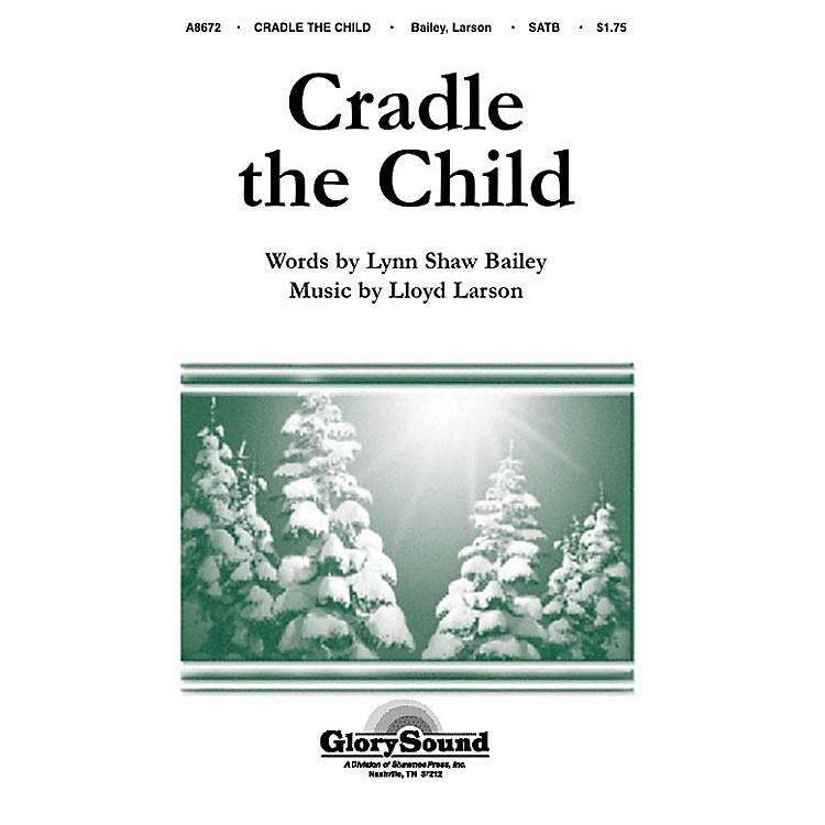 Shawnee PressCradle the Child SATB composed by Lloyd Larson