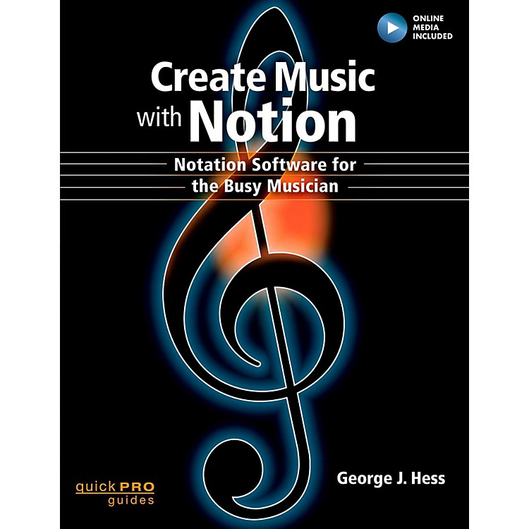 Hal Leonard Create Music With Notion: Notation Software for the Busy Musician