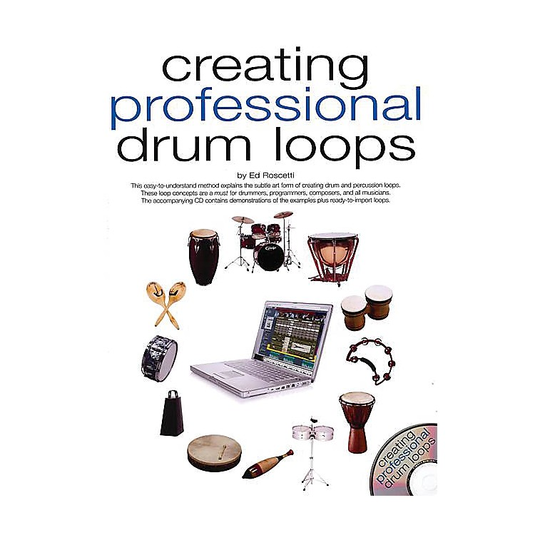 Music SalesCreating Professional Drum Loops Music Sales America Series Softcover Written by Ed Roscetti