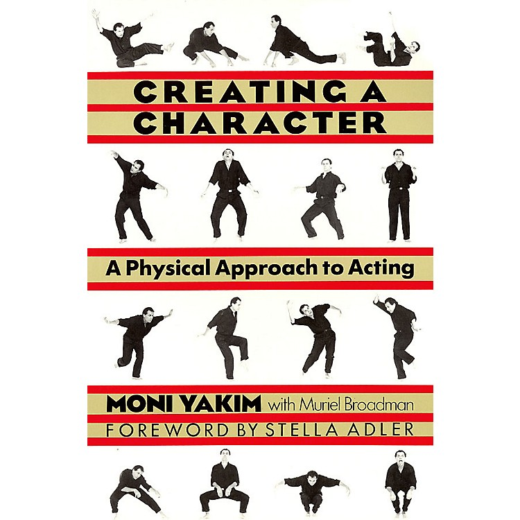 Applause BooksCreating a Character (A Physical Approach to Acting) Applause Books Series Softcover by Moni Yakim