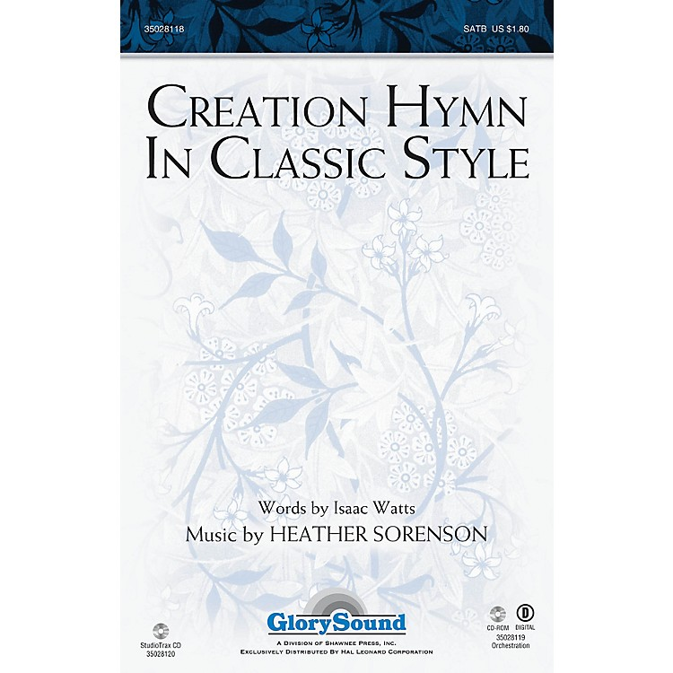 Shawnee PressCreation Hymn In Classic Style SATB composed by Heather Sorenson