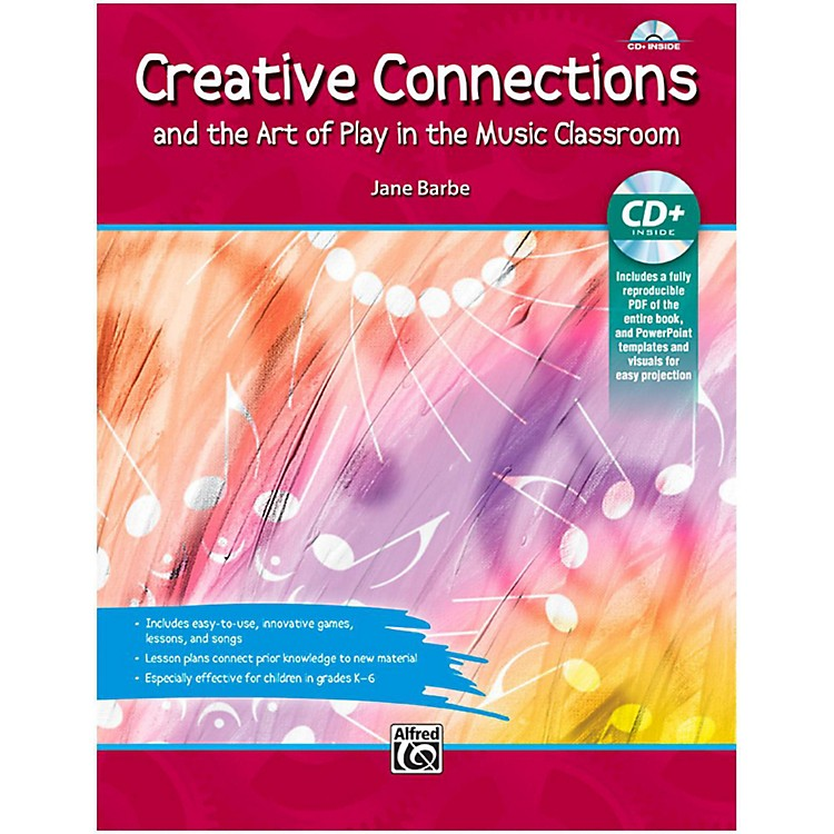 AlfredCreative Connections And the Art of Play in the Music Classroom Book & Data CD