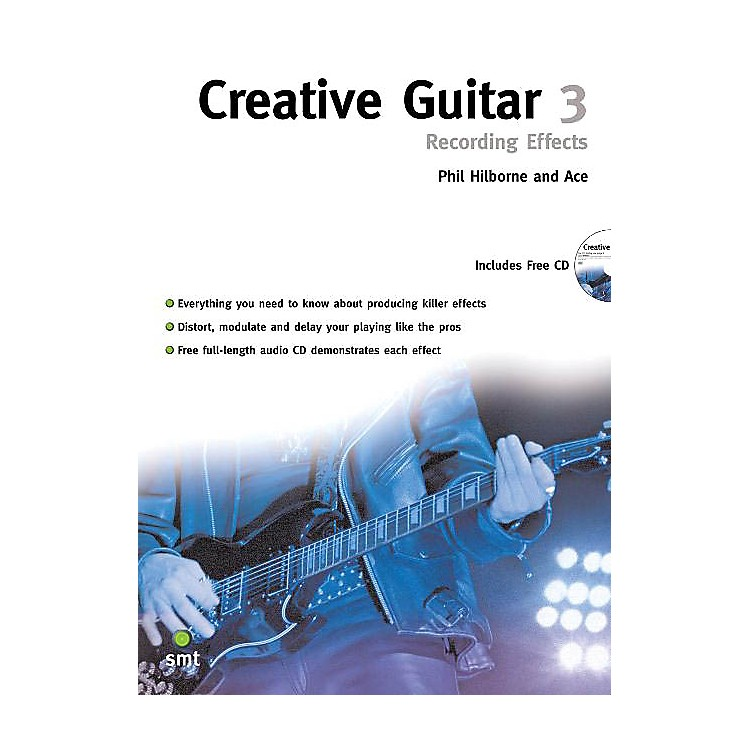 Music Sales Creative Guitar 3 (Recording Effects) Music Sales America Series Softcover with CD by Phil Hilborne