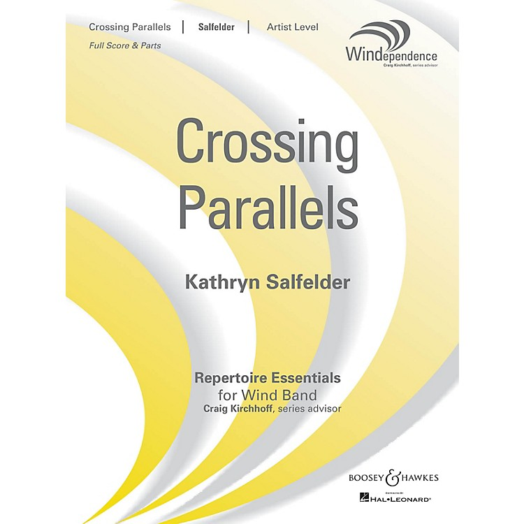 Boosey and HawkesCrossing Parallels (Score Only) Concert Band Level 5 Composed by Kathryn Salfelder