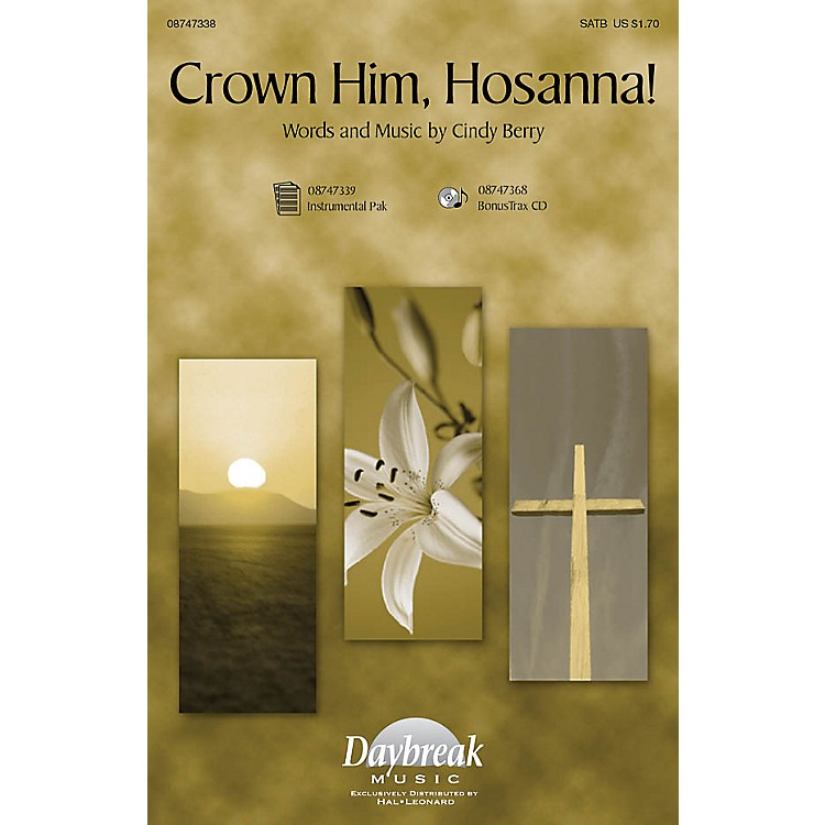 Daybreak MusicCrown Him Hosanna SATB composed by Cindy Berry