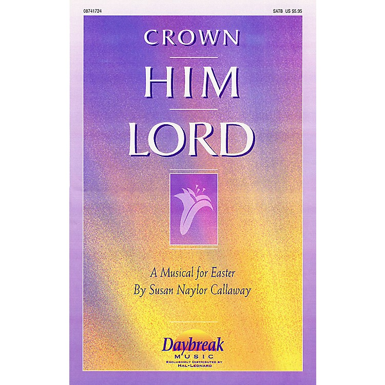 Daybreak Music Crown Him Lord CHOIRTRAX CD Arranged by Bruce Greer