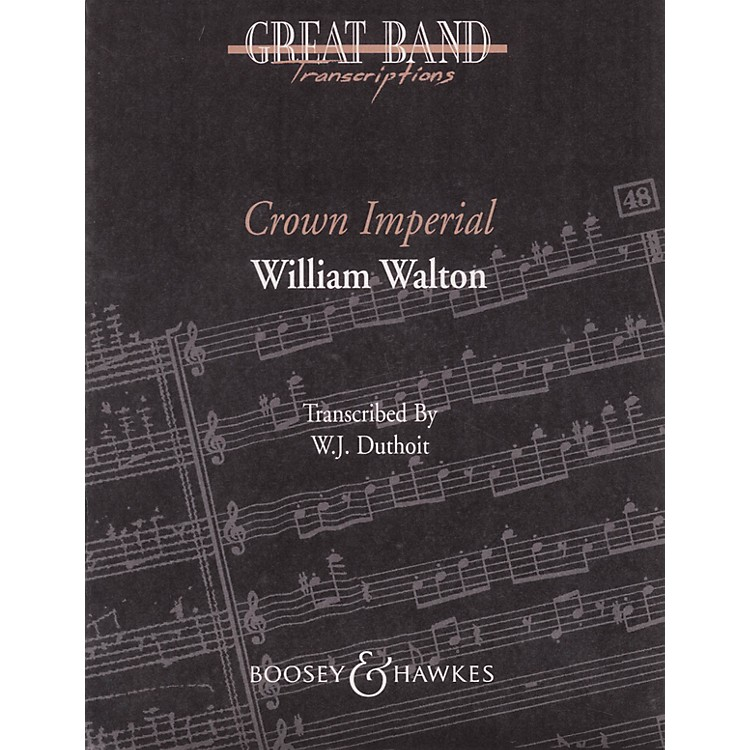 Boosey and HawkesCrown Imperial March Concert Band Composed by William Walton Arranged by W.J. Duthoit