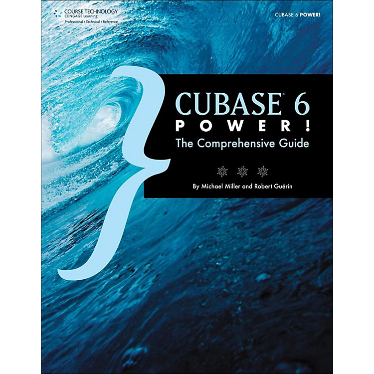 Cengage Learning Cubase 6 Power The Comprehensive Guide