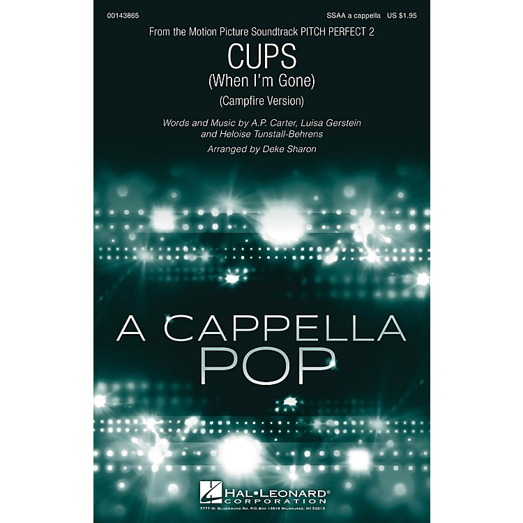 Hal LeonardCups (When I'm Gone) (from Pitch Perfect 2) SSAA A Cappella arranged by Deke Sharon