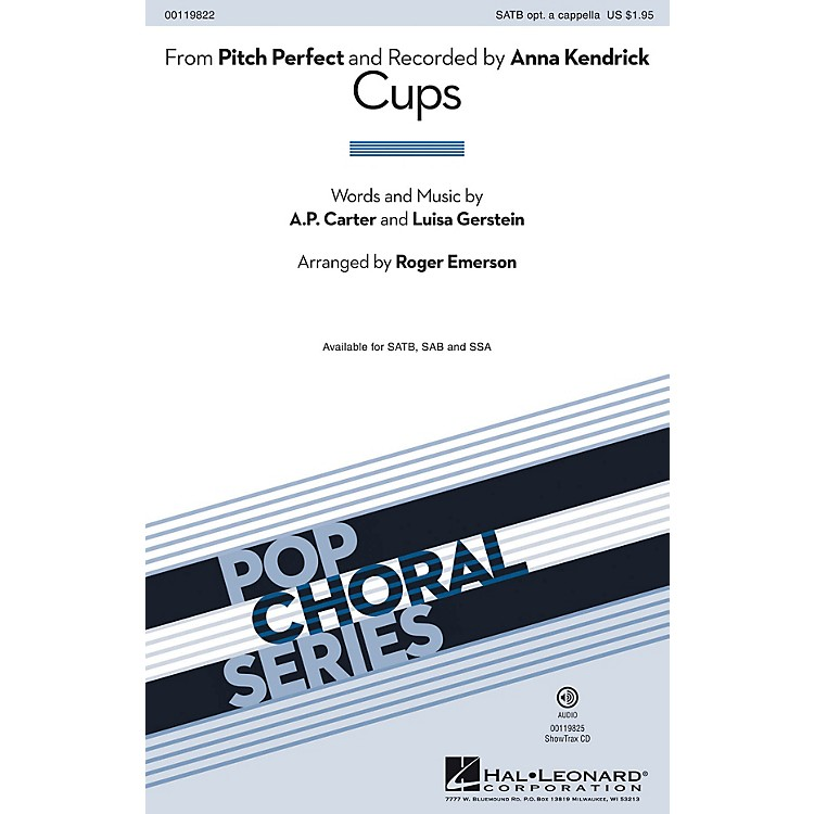 Hal LeonardCups (from Pitch Perfect) SATB by Anna Kendrick arranged by Roger Emerson