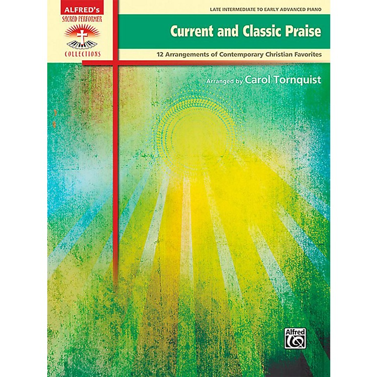 AlfredCurrent and Classic Praise - Late Intermediate / Early Advanced