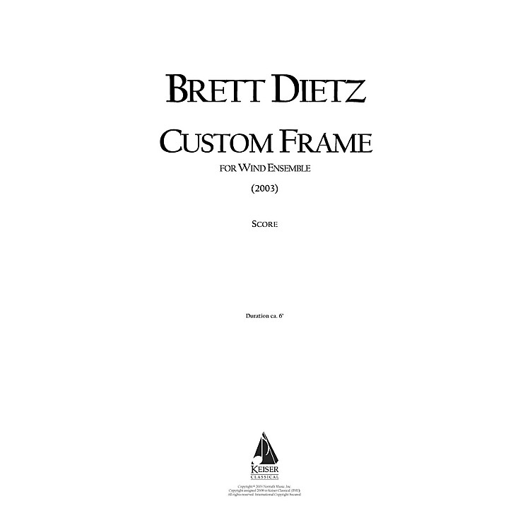 Lauren Keiser Music PublishingCustom Frame (for Wind Ensemble) LKM Music Series by Brett William Dietz