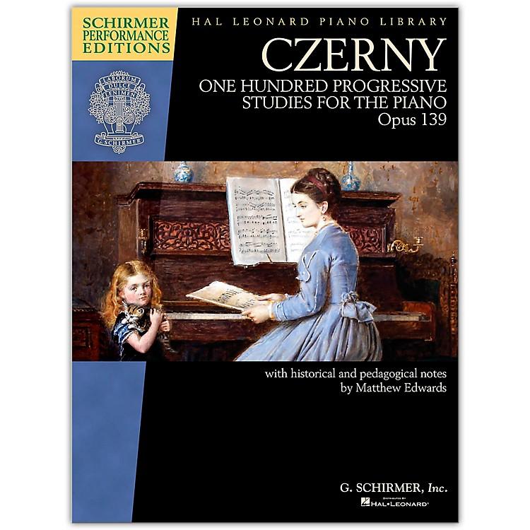 G. SchirmerCzerny - One Hundred Progressive Studies for the Piano, Op. 139 Schirmer Performance Editions