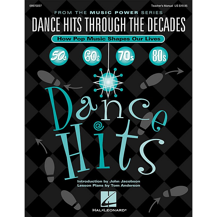 Hal Leonard Dance Hits Through the Decades (How Pop Music Shapes Our Lives) TEACHER ED Arranged by Various Arrangers