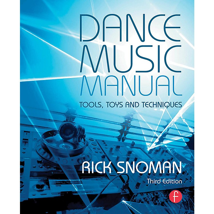 Hal LeonardDance Music Manual - Tools, Toys, and Techniques