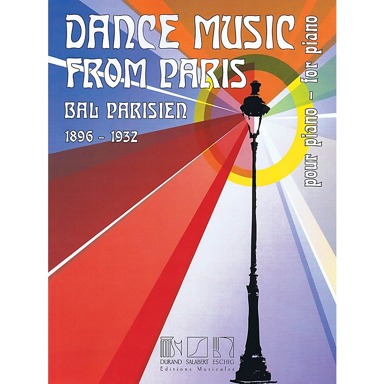 Editions DurandDance Music from Paris 1896-1932 (Bal Parisien for Piano) Editions Durand Series Softcover