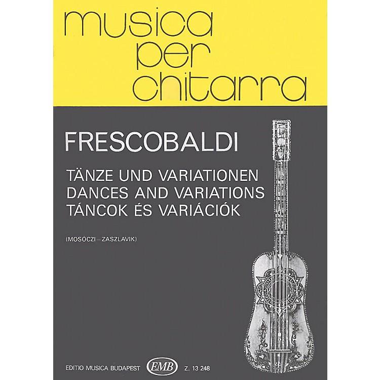 Editio Musica BudapestDances and Variations (Guitar Solo) EMB Series Composed by Girolamo Frescobaldi