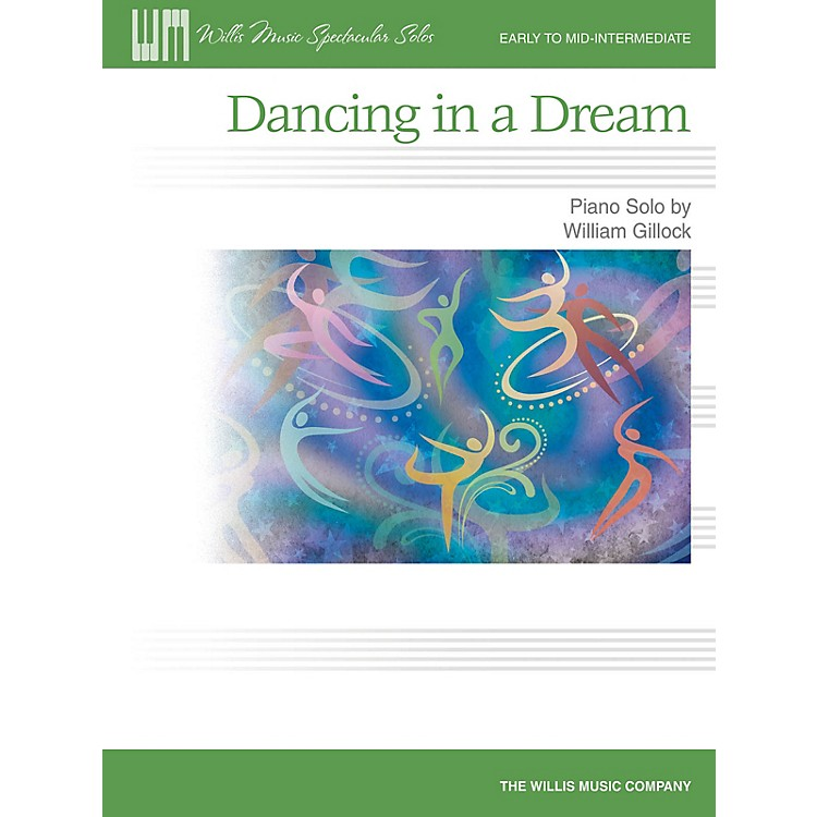Willis MusicDancing in a Dream (Early Inter Level) Willis Series by William Gillock