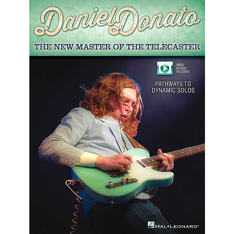 Hal Leonard Daniel Donato - The New Master of The Telecaster: Pathways To Dynamic Solos Book/DVD