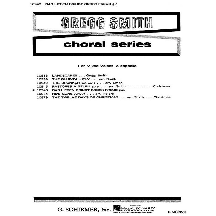 G. SchirmerDas Lieben Bringt Gross Freud, Love Can  Bring Great Joy A Cappella German English SATB