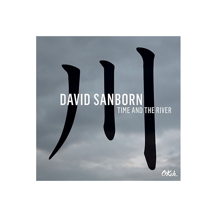Alliance David Sanborn - Time & The River