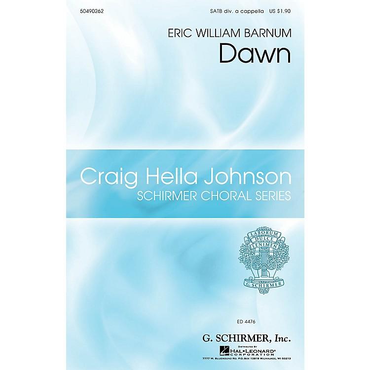 G. SchirmerDawn (Craig Hella Johnson Choral Series) SATB DV A Cappella composed by Eric William Barnum