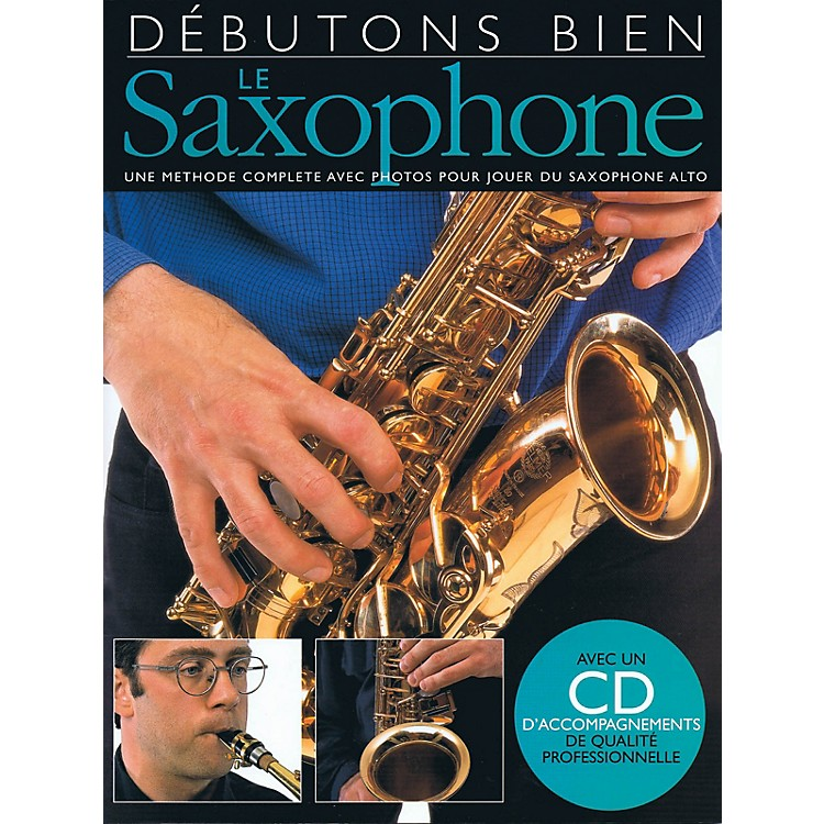 Music SalesDébutons Bien: Le Saxophone Music Sales America Series Book with CD