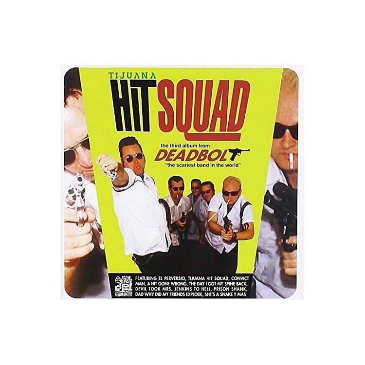 AllianceDeadbolt - Tijuana Hit Squad