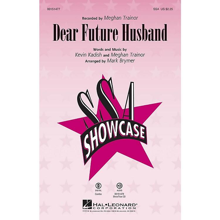 Hal LeonardDear Future Husband SSA by Meghan Trainor arranged by Mark Brymer