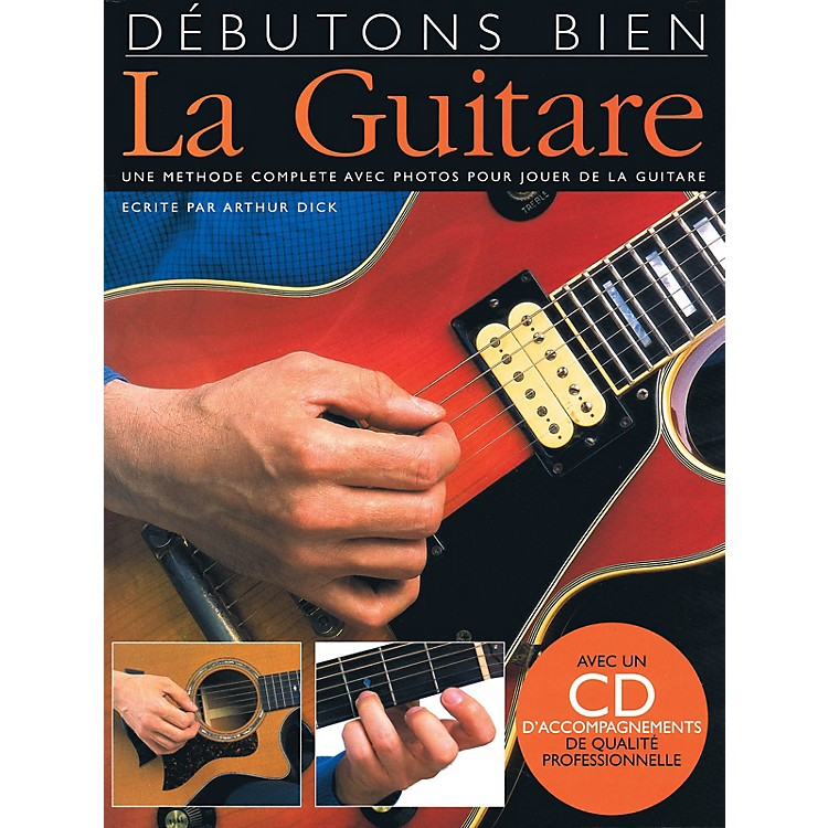 Music SalesDebutons Bien: La Guitare Music Sales America Series Softcover with CD Written by Arthur Dick