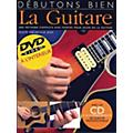 Music Sales Debutons Bien: La Guitare Music Sales America Series Written by Arthur Dick