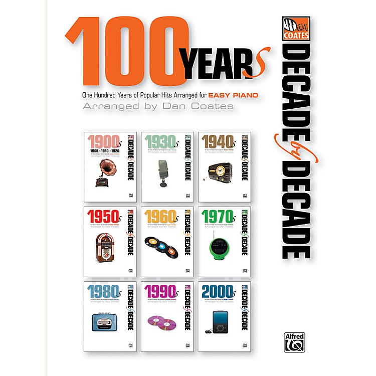 AlfredDecade by Decade 100 Years of Popular Hits for Easy Piano Book