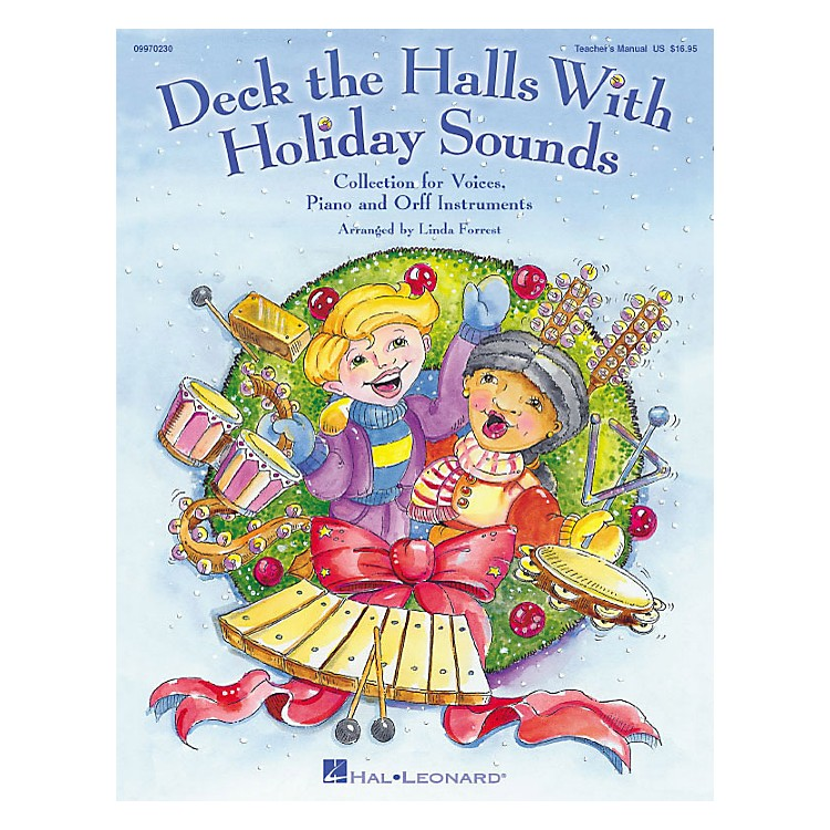 Hal LeonardDeck The Halls With Holiday Sounds Song Collection for Voice and Orff Instruments Teacher Edition