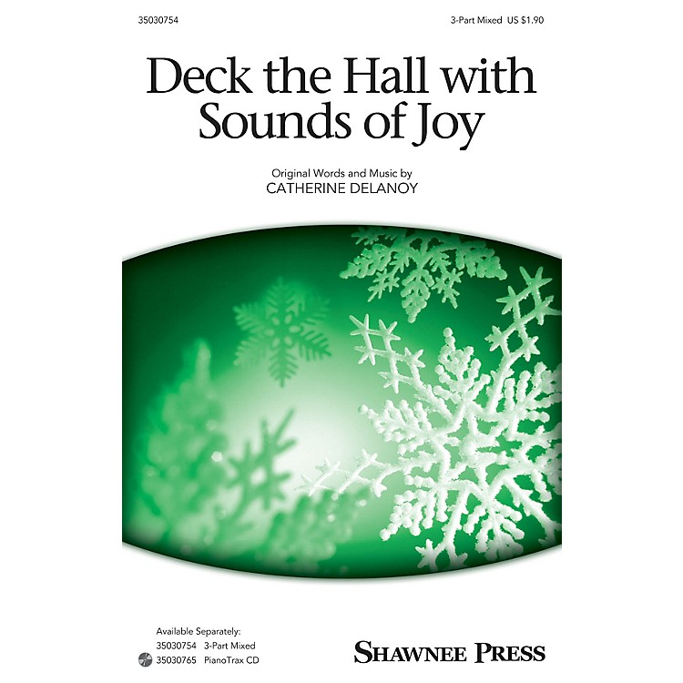 Shawnee PressDeck the Hall with Sounds of Joy 3-Part Mixed composed by Catherine DeLanoy