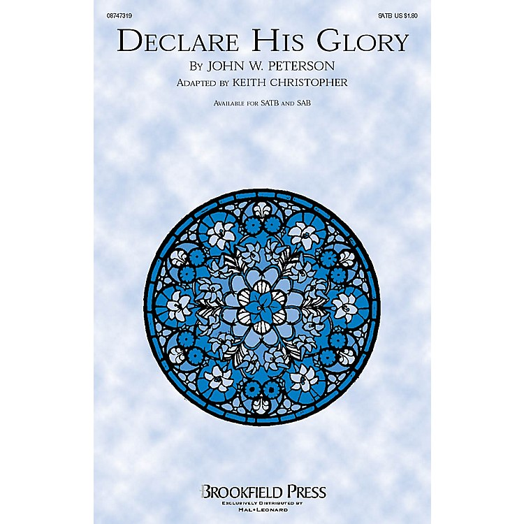 BrookfieldDeclare His Glory CHOIRTRAX CD Arranged by Keith Christopher